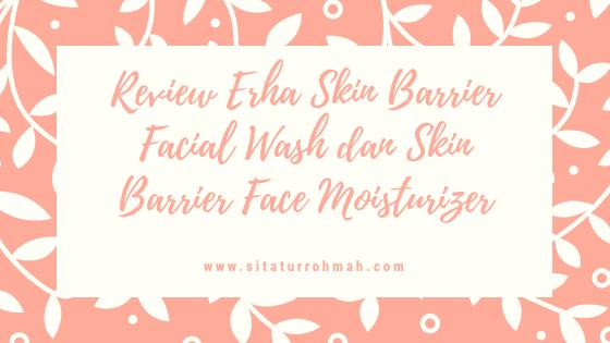 Review Erha Skin Barrier Series
