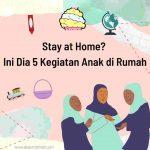 Stay at Home_5 kegiatan anak di rumah