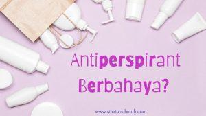 antiperspirant_apakah_berbahaya
