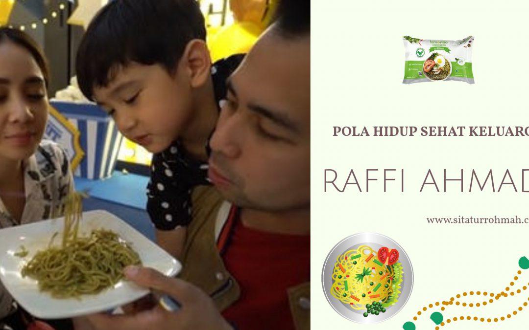 Pola Hidup Sehat Keluarga Raffi Ahmad