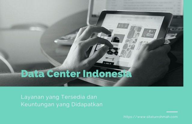 Layanan Data Center Indonesia dan Keuntungannya