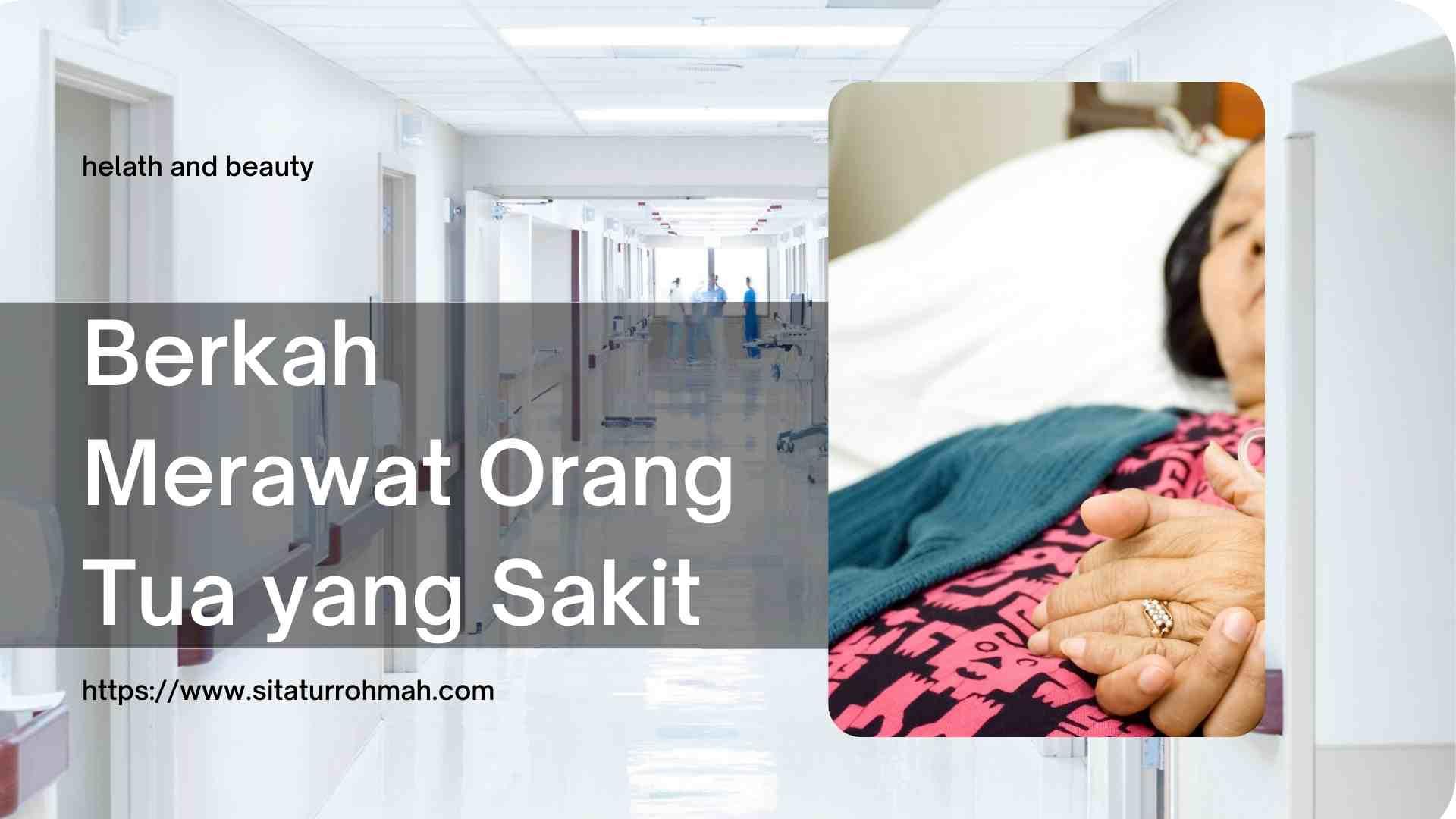 kewajiban anak ketika orang tua sakit