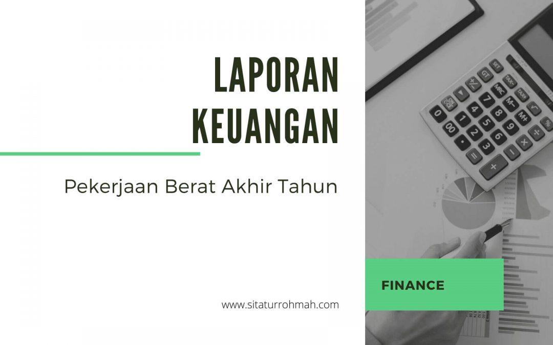 Laporan Keuangan, Tugas Berat Akhir Tahun