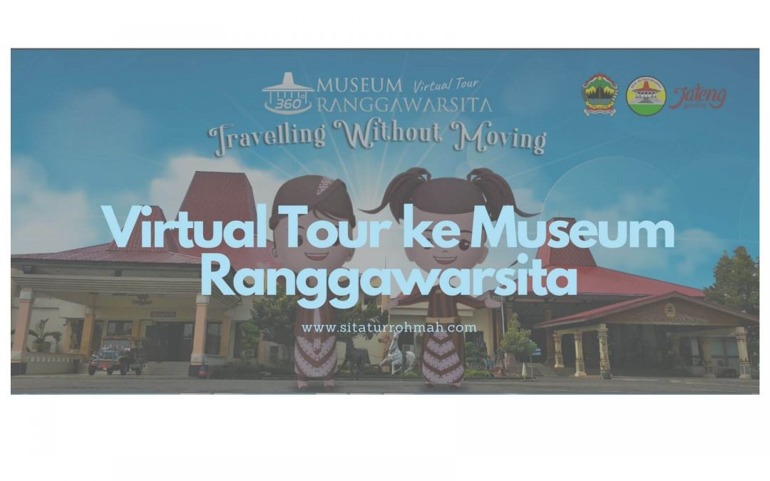 Virtual Tour ke Museum Ranggawarsita