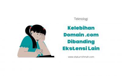 Kelebihan Domain .com dibanding Ekstensi Lain