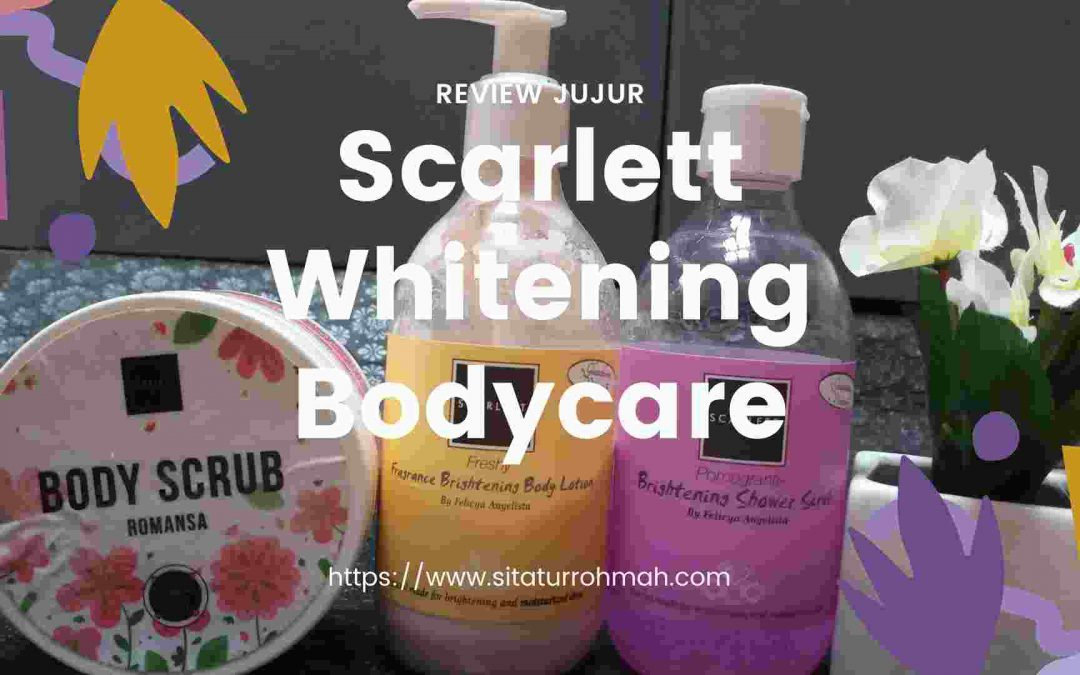 Review Jujur Scarlett Bodycare