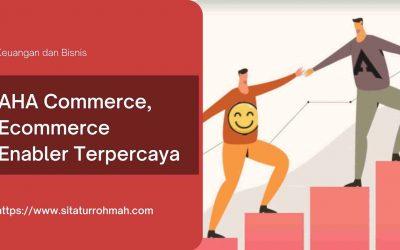 AHA Commerce, Ecommerce Enabler Terpercaya