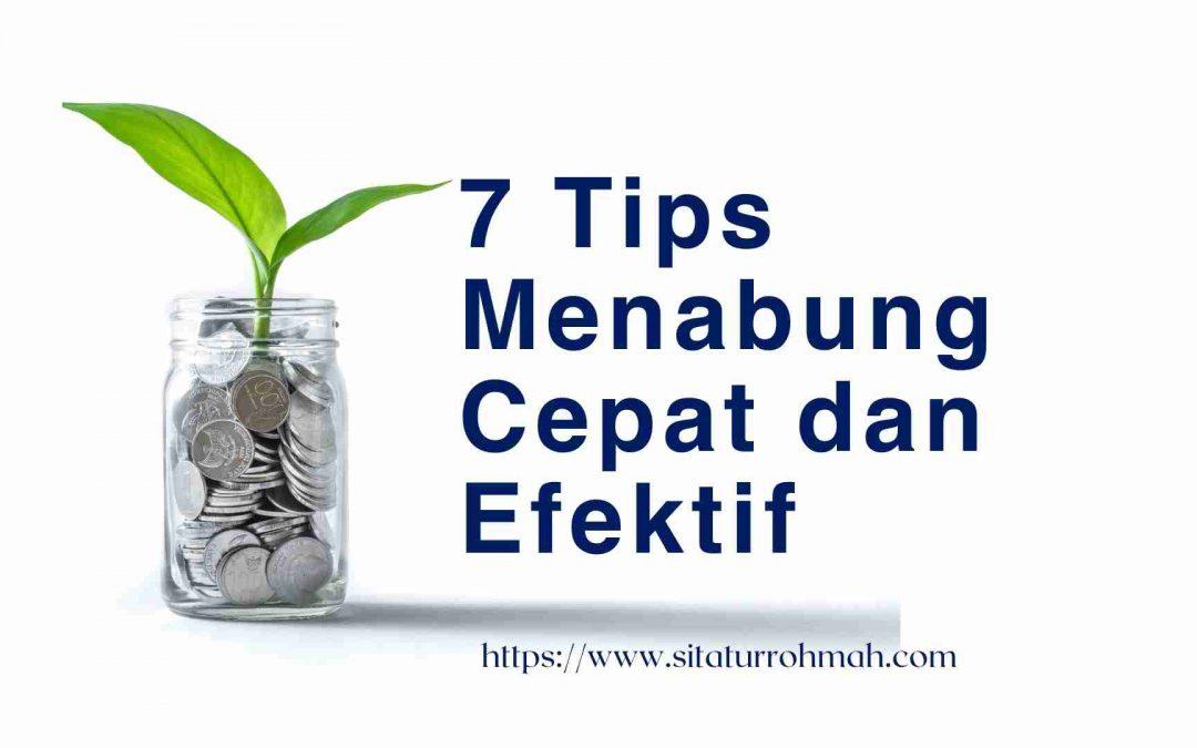 7 Tips Menabung Cepat dan Efektif