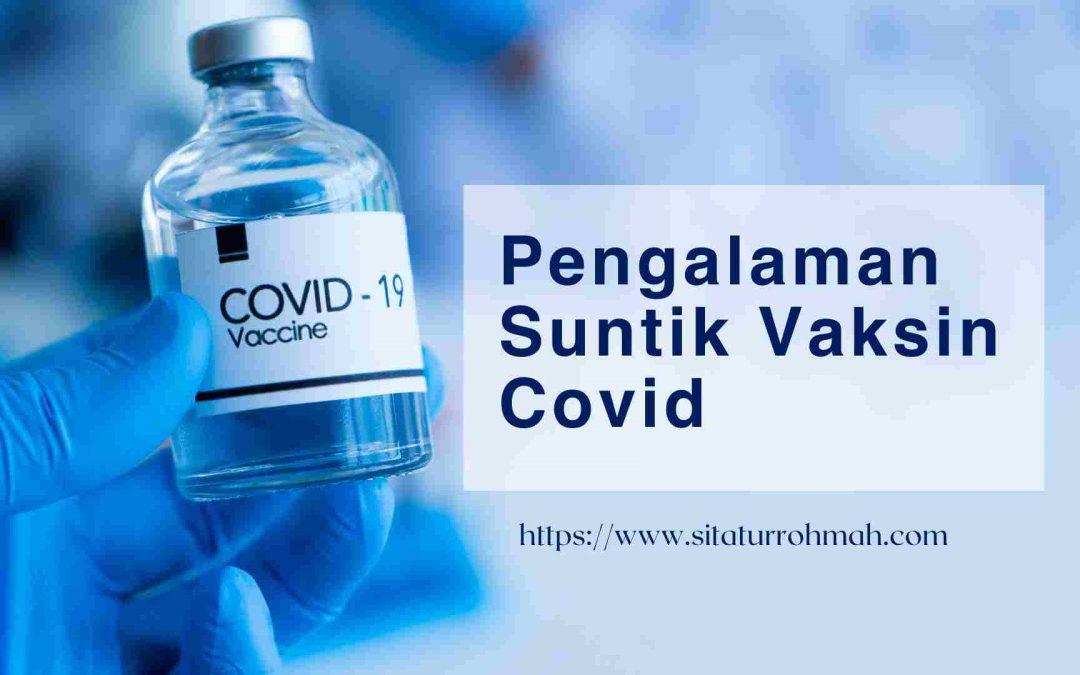 Pengalaman Suntik Vaksin Covid