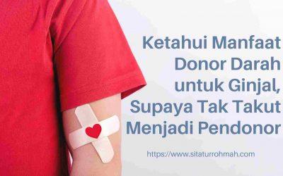 Ketahui Manfaat Donor Darah untuk Ginjal, Supaya Tak Takut Donor