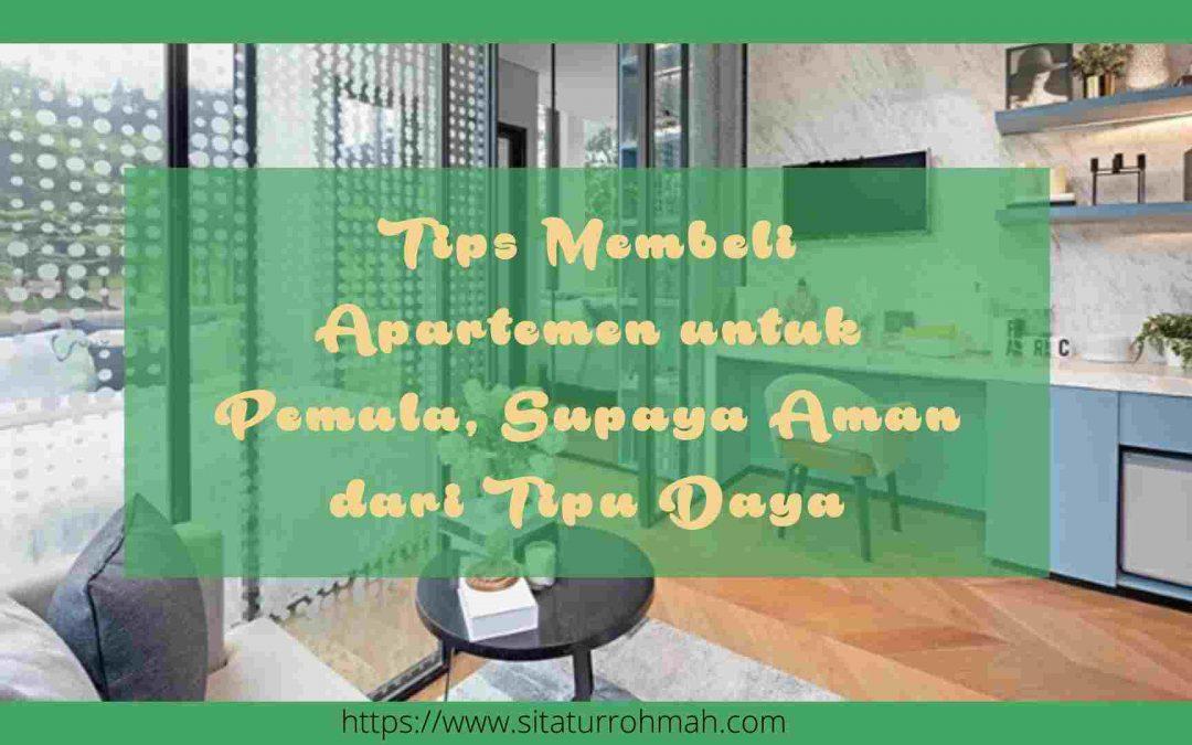 Tips Membeli Apartemen untuk Pemula, Supaya Aman dari Tipu Daya