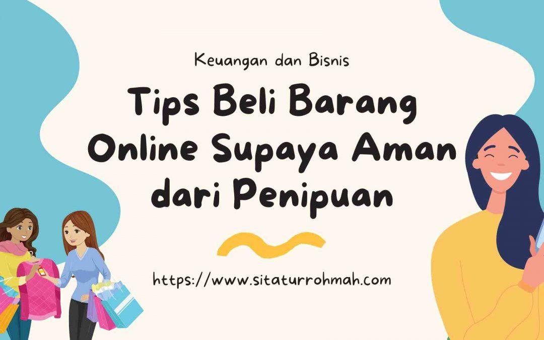 Tips Beli Barang Online Supaya Aman dari Penipuan